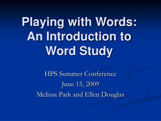 Playing with Words: An Introduction to Word Study