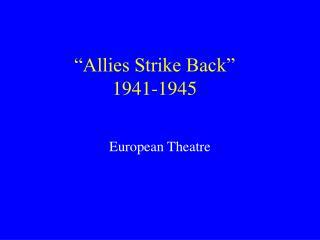 Partners Strike Back 1941-1945