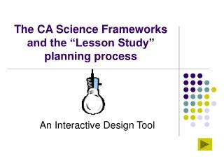 The CA Science Frameworks and the Lesson Study arranging procedure