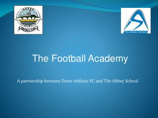 An organization between Dover Athletic FC and The Abbey School