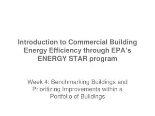 Prologue to Commercial Building Energy Efficiency through EPA s ENERGY STAR system