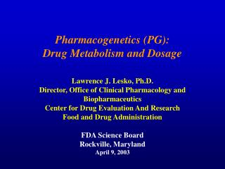Pharmacogenetics PG: Drug Metabolism and Dosage
