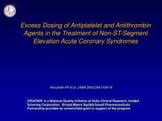 Abundance Dosing of Antiplatelet and Antithrombin Agents in the Treatment of Non-ST-Segment Elevation Acute Coronary Sy