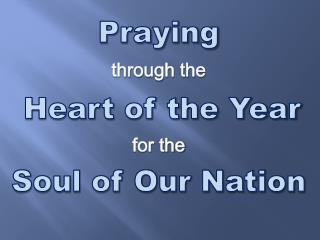 Begging through the Year's Heart for the Soul of Our Nation