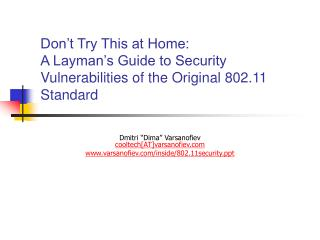 Wear t Try This at Home: A Layman s Guide to Security Vulnerabilities of the Original 802.11 Standard
