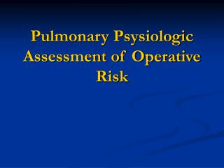 Pneumonic Psysiologic Assessment of Operative Risk