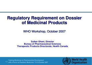 Administrative Requirement on Dossier of Medicinal Products WHO Workshop, October 2007