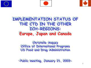 Execution STATUS OF THE CTD IN THE OTHER ICH-REGIONS: Europe, Japan and Canada Christelle Anquez Office of Inter