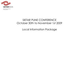 SIETAR PUNE CONFERENCE October 30th to November first 2009 Local Information Package