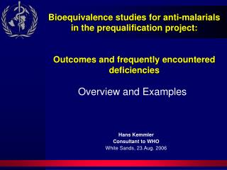 Bioequivalence concentrates on for hostile to malarials in the prequalification venture: Outcomes and often experienced
