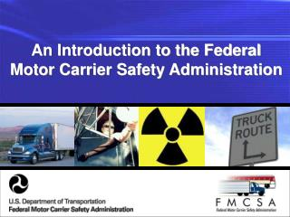 An Introduction to the Federal Motor Carrier Safety Administration