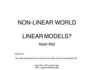 NON-LINEAR WORLD LINEAR MODELS