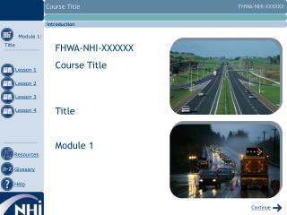 FHWA-NHI-XXXXXX Course Title Module 1