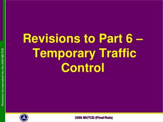 Corrections to Part 6 Temporary Traffic Control