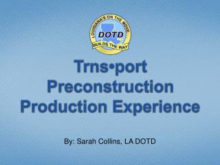 Trns port Preconstruction Production Experience