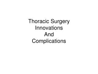 Thoracic Surgery Innovations And Complications