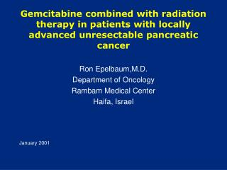 Gemcitabine consolidated with radiation treatment in patients with privately progressed unresectable pancreatic maligna