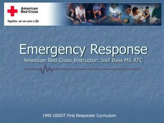 Crisis Response American Red Cross Instructor: Joel Bass MS ATC