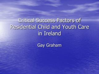 Discriminating Success Factors of Residential Child and Youth Care in Ireland