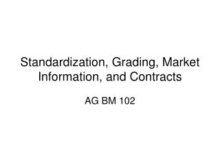 Institutionalization, Grading, Market Information, and Contracts