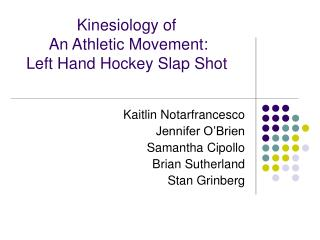 Kinesiology of An Athletic Movement: Left Hand Hockey Slap Shot