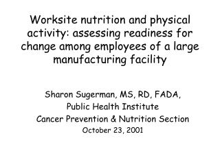 Worksite nourishment and physical action: surveying preparation for change among representatives of a vast assembling f