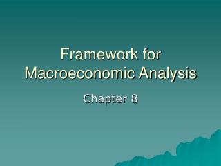 Structure for Macroeconomic Analysis