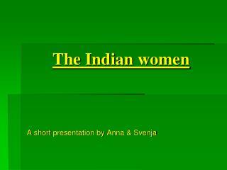 The Indian ladies
