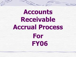 Records of sales Accrual Process For FY06