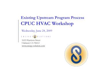 Existing Upstream Program Process CPUC HVAC Workshop