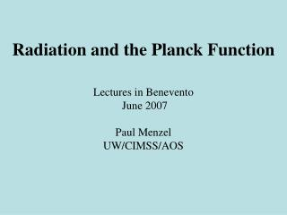 Radiation and the Planck Function