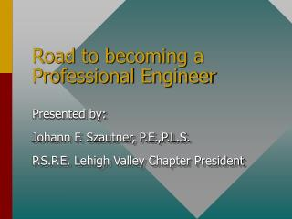 Street to turning into a Professional Engineer