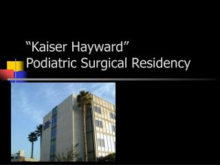 Kaiser Hayward Podiatric Surgical Residency