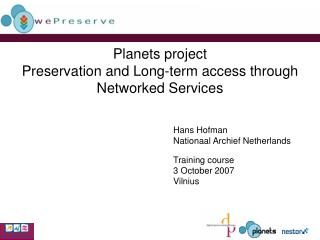 Planets venture Preservation and Long-term access through Networked Services