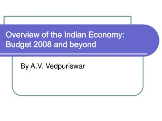 Diagram of the Indian Economy: Budget 2008 and past