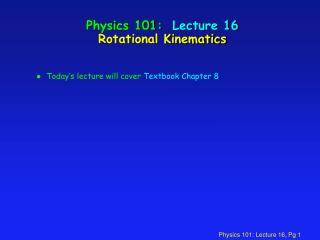 Material science 101: Lecture 16 Rotational Kinematics