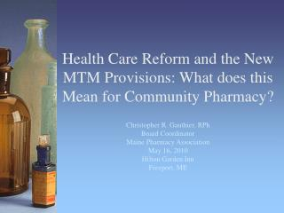 Medicinal services Reform and the New MTM Provisions: What does this Mean for Community Pharmacy
