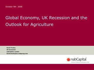Worldwide Economy, UK Recession and the Outlook for Agriculture