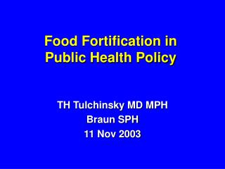 Nourishment Fortification in Public Health Policy