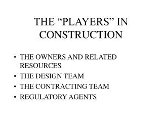 THE PLAYERS IN CONSTRUCTION