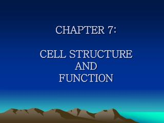 Part 7: CELL STRUCTURE AND FUNCTION
