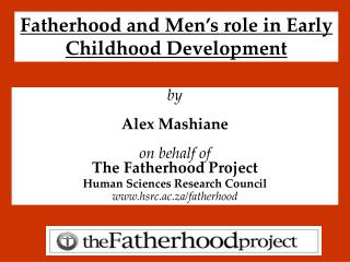 Parenthood and Men s part in Early Childhood Development