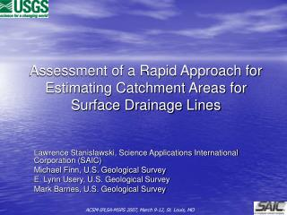Appraisal of a Rapid Approach for Estimating Catchment Areas for Surface Drainage Lines