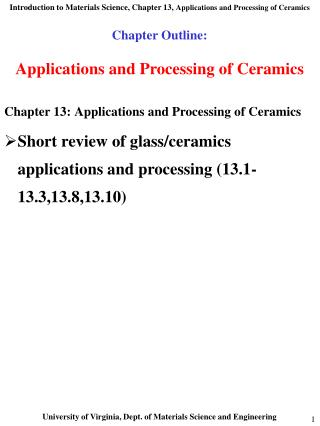 Part Outline: Applications and Processing of Ceramics