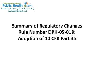 Synopsis of Regulatory Changes Rule Number DPH-05-018: Adoption of 10 CFR Part 35