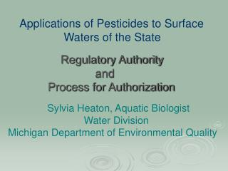 Sylvia Heaton, Aquatic Biologist Water Division Michigan Department of Environmental Quality