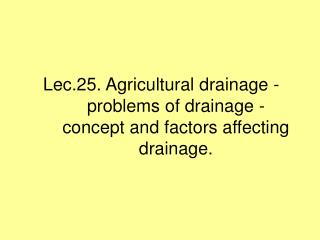 Lec.25. Farming seepage - issues of waste - idea and elements influencing waste.