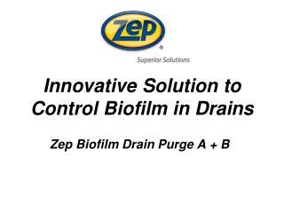 Inventive Solution to Control Biofilm in Drains