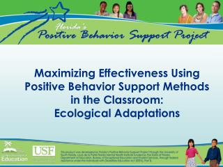 Expanding Effectiveness Using Positive Behavior Support Methods in the Classroom: Ecological Adaptations