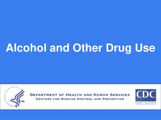 Liquor and Other Drug Use